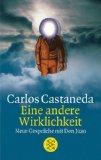 Carlos Castaneda – Eine andere Wirklichkeit. Neue Gespräche mit Don Juan