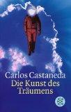 Carlos Castaneda – Die Kunst des Träumens