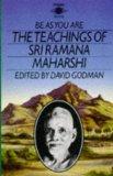 Ramana Maharshi – Be As You Are